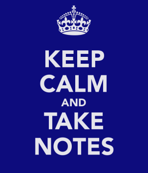 keep-calm-and-take-notes.jpg